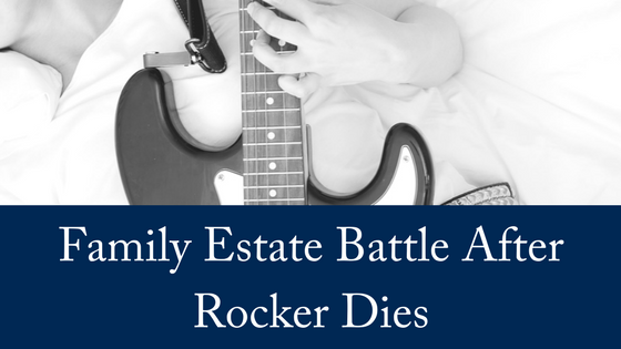 Family Estate Battle After Rocker Dies