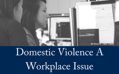 Is Domestic Violence a Workplace Issue?