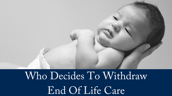 Who Decides To Withdraw End of Life Care?