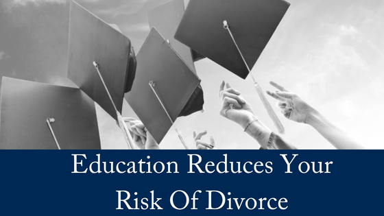 How Education Can Reduce Your Risk of Divorce