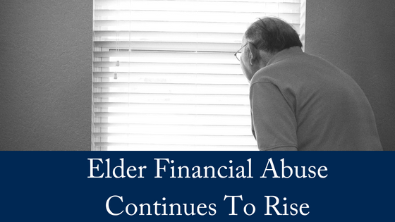 Elder Financial Abuse Continues to Rise