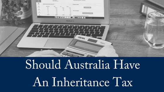 Should Australia Have An Inheritance Tax?