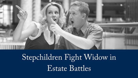 Stepchildren Fight Widow in Estate Battles