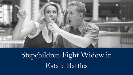 Stepchildren Fight Widow in Estate Battles