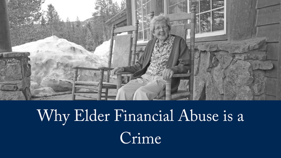 Give It Back! Why Elder Financial Abuse Is A Crime