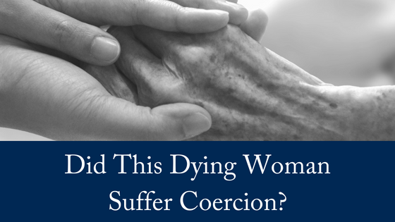 Did This Dying Woman Suffer Coercion?