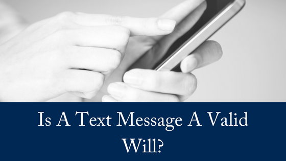 Is A Text Message a Valid Will?