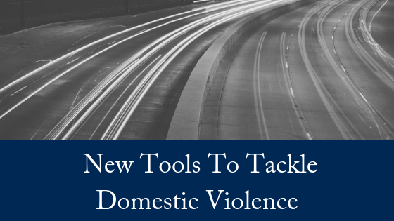 New Tools To Tackle Domestic Violence