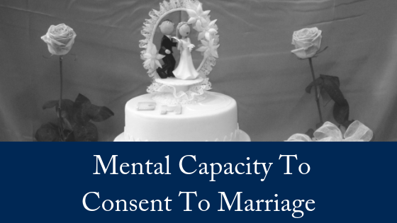 What Is The Standard For Mental Capacity To Consent To Marriage?