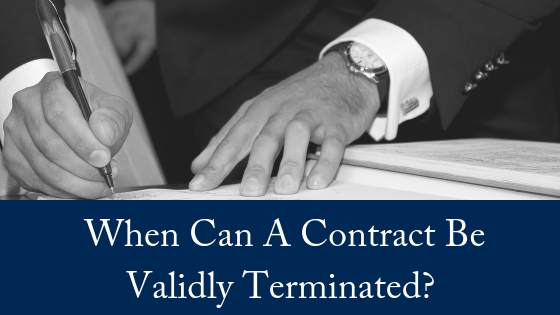 When Can A Contract Be Validly Terminated?