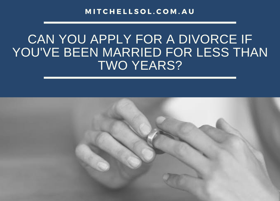 Can You Apply For A Divorce If You've Been Married For Less Than Two Years?