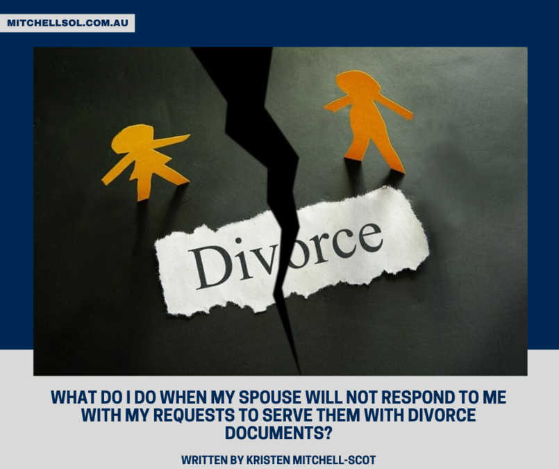 What do I do when my spouse will not respond to me with my requests to serve them with Divorce Documents?