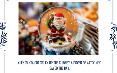 When Santa Got Stuck Up The Chimney a Power of Attorney Saved the Day.