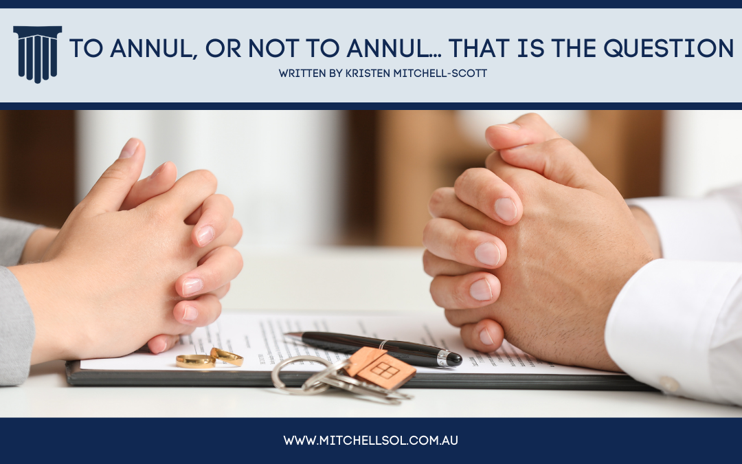 To Annul, or not to Annul… That is the Question